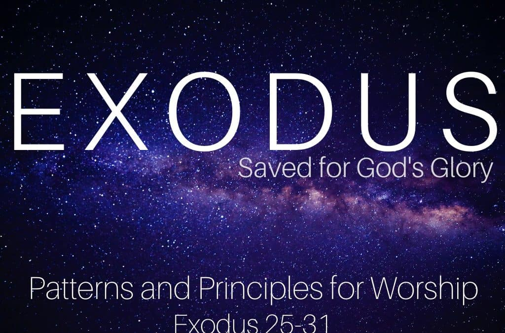 Exodus: Patterns and Principles for Worship