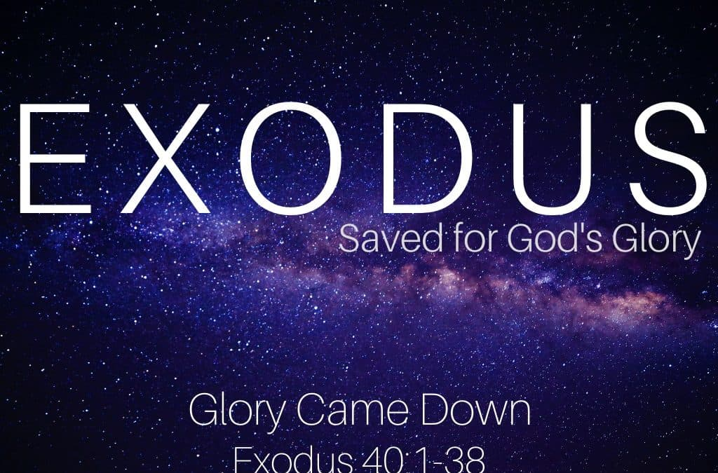 Exodus: Glory Came Down