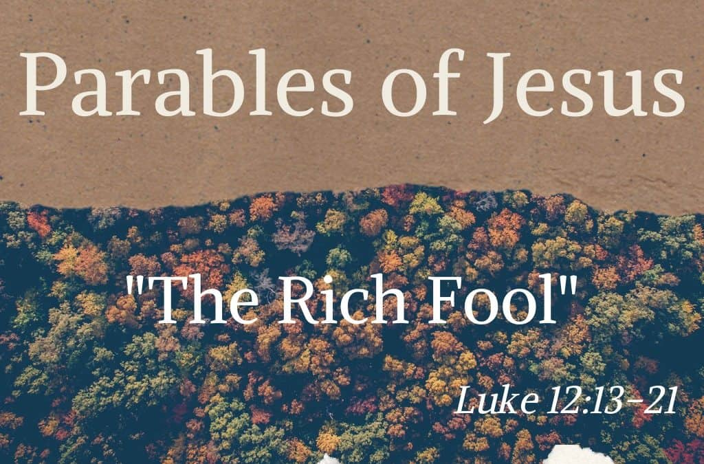 Parables of Jesus: The Rich Fool