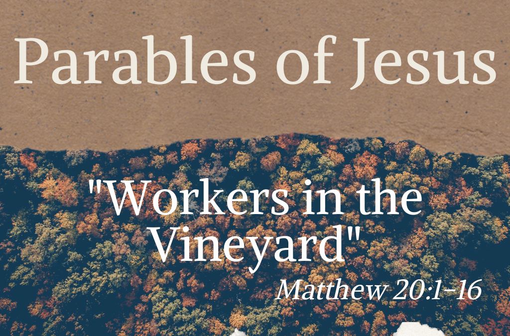 Parables of Jesus: Workers in the Vineyard
