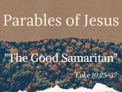 Parables of Jesus:The Good Samaritan (Part 2)