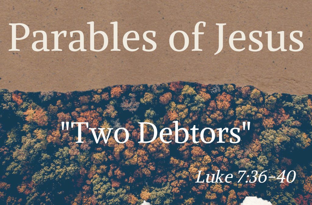 Parables of Jesus: Two Debtors