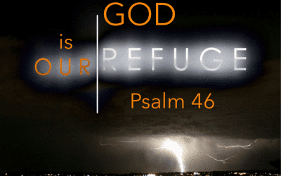 God is our Refuge – Psalm 46